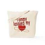 Tammy Lassoed My Heart Tote Bag