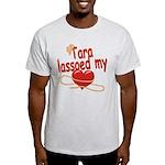 Tara Lassoed My Heart Light T-Shirt