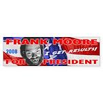 Frank Moore For President Bumper Sticker