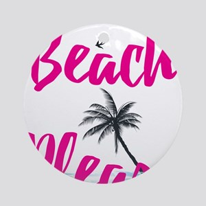 Beach Please Round Ornament