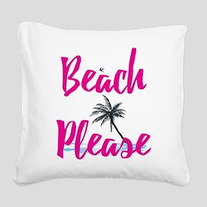 Beach Please Square Canvas Pillow