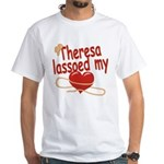 Theresa Lassoed My Heart White T-Shirt