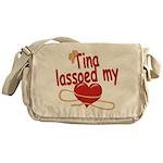 Tina Lassoed My Heart Messenger Bag