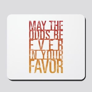 May The Odds Mousepad