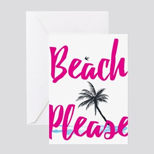 Beach Please Greeting Cards