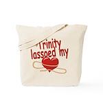 Trinity Lassoed My Heart Tote Bag