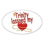Trinity Lassoed My Heart Sticker (Oval)