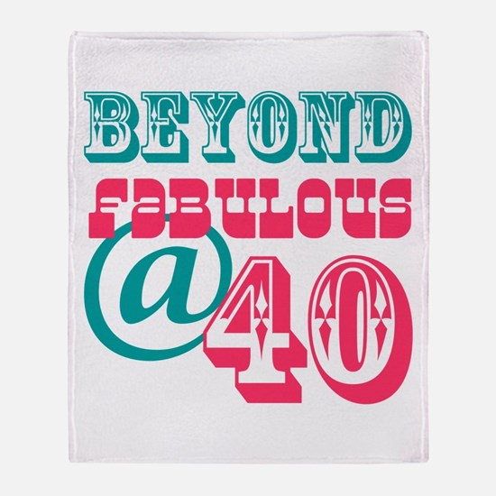 Beyond Fabulous 40th Birthday Throw Blanket