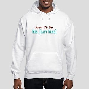 Custom Soon to Be Mrs. Hooded Sweatshirt