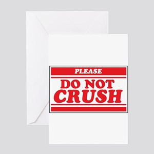 Do Not Crush Greeting Card