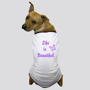 Life is Beautiful Dog T-Shirt