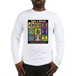 Take a Stand Cancer Ribbons Long Sleeve T-Shirt