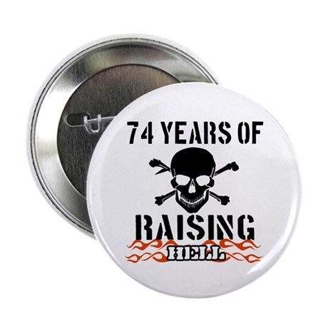 """74 years of raising hell 2.25"""" Button (100 pack)"""