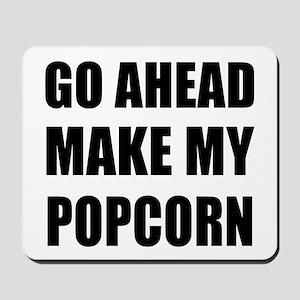 Make My Popcorn Mousepad