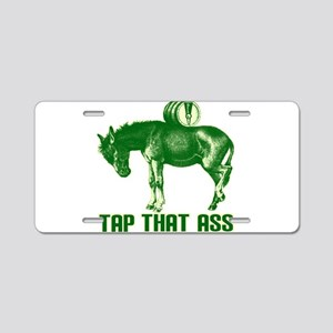 Tap That Ass Aluminum License Plate