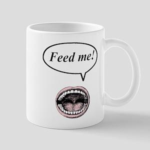 feed me! Mug