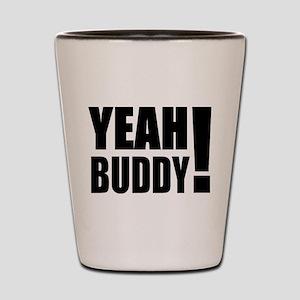 Yeah Buddy! (Black) Shot Glass