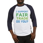 I Support Fair Trade Baseball Jersey