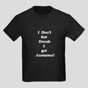Vintage I Don't get Drunk Kids Dark T-Shirt