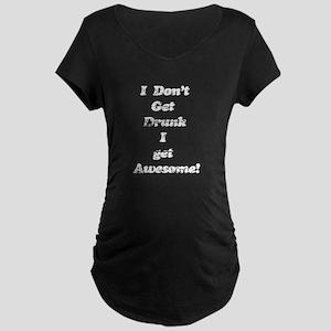 Vintage I Don't Get Drunk 3 Maternity Dark T-Shirt
