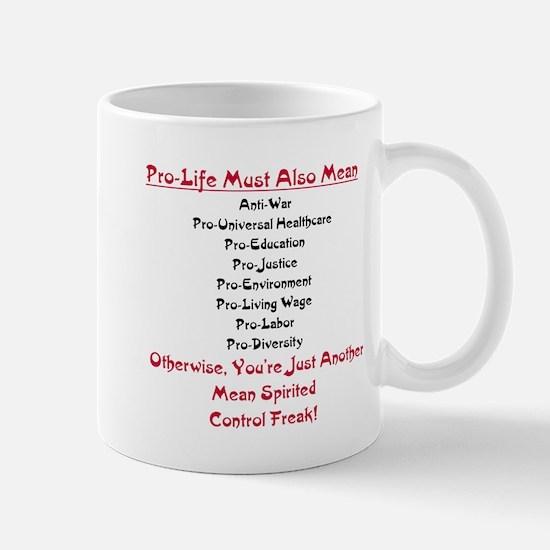 Pro-Life Means Gifts Mug