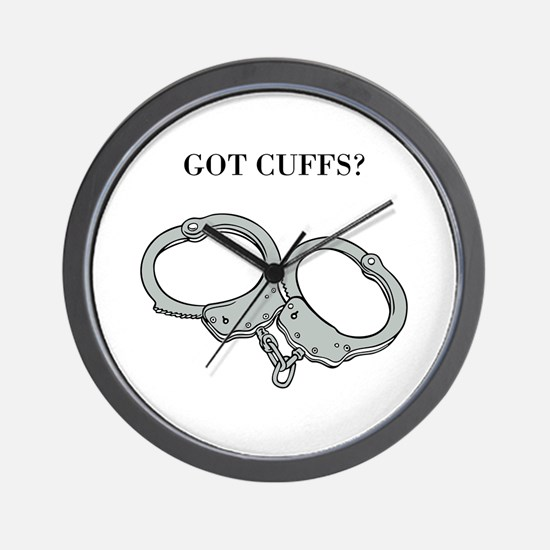 GOT CUFFS? Wall Clock