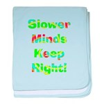 Slower Minds Keep Right Gifts baby blanket