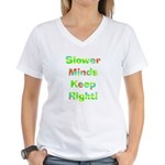 Slower Minds Keep Right Gifts Women's V-Neck T-Shi