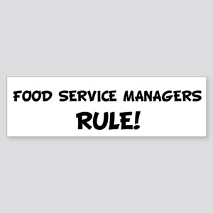 FOOD SERVICE MANAGERS Rule! Bumper Sticker