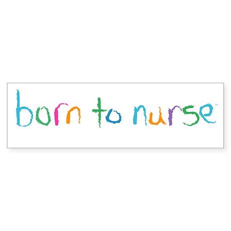 Born to Nurse Breastfeeding Bumper Sticker