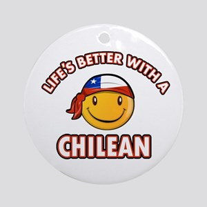 Life's better with a Chilean Ornament (Round)