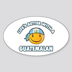 Life's better with a Guatemalan Sticker (Oval)