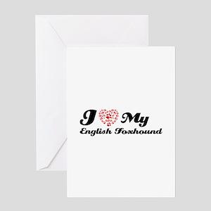 I love My English Foxhound Greeting Card