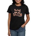 Bacon Women's Dark T-Shirt