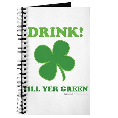 Drink Till Yer Green Journal