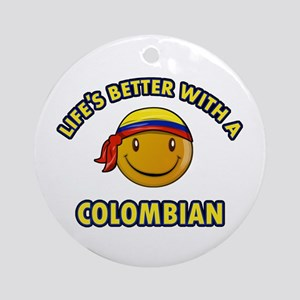 Life's better with a Columbian Ornament (Round)