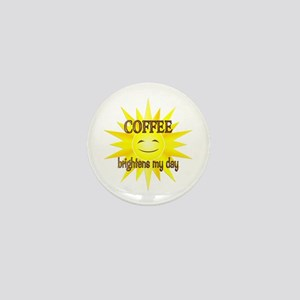 Coffee Brightens Mini Button