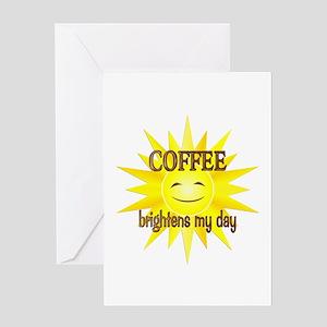 Coffee Brightens Greeting Card