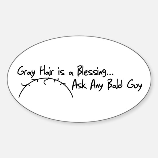 Gray Hair is a Bleassing Oval Decal