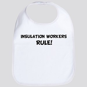 INSULATION WORKERS Rule! Bib