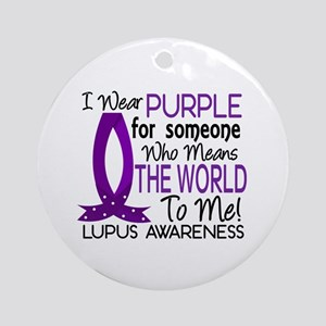 Means World To Me 1 Lupus Shirts Ornament (Round)
