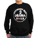 Anybody but Obama Sweatshirt (dark)