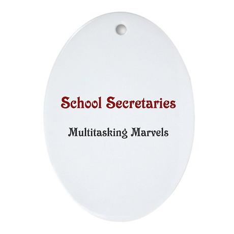 School Sec. Multitasking Marvels Ornament (Oval)