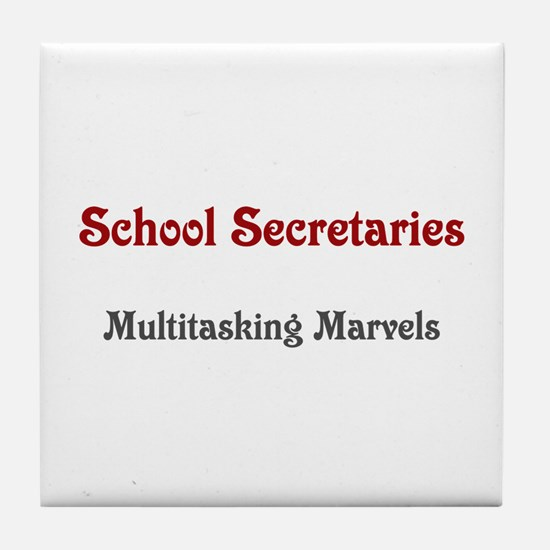 School Sec. Multitasking Marvels Tile Coaster