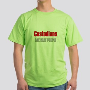 Custodians are Neat People Green T-Shirt