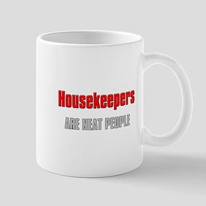 Housekeepers are Neat People Mug