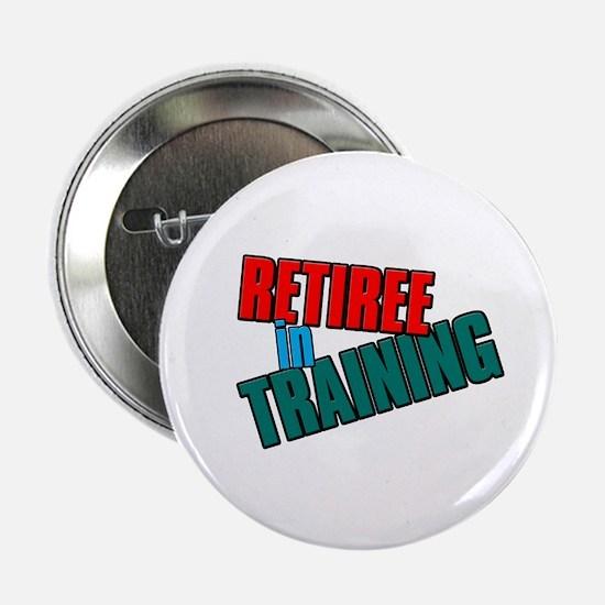 "Retiree in Training 2.25"" Button"