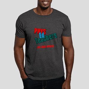 Phys Ed Teachers Dark T-Shirt
