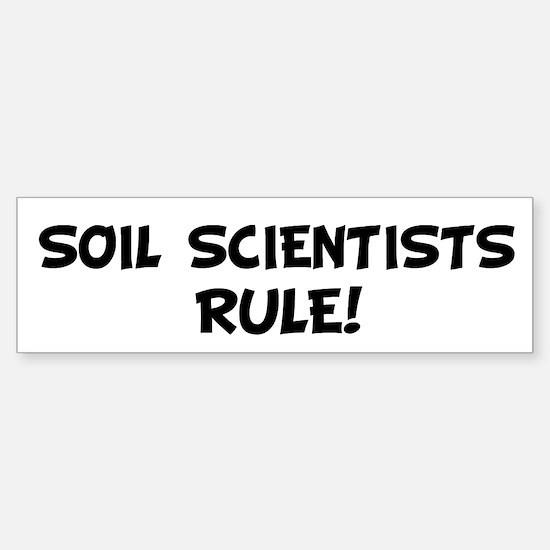 SOIL SCIENTISTS Rule! Bumper Bumper Bumper Sticker