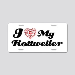 I love My Rottweiler Aluminum License Plate